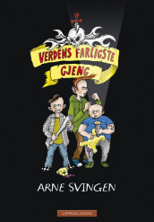 The World's Most Dangerous Gang av Arne Svingen (Innbundet)