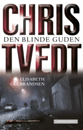 The Blind God av Elisabeth Gulbrandsen og Chris Tvedt (Innbundet)