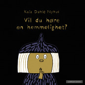 DO YOU WANT TO HEAR A SECRET? av Kaia Linnea Dahle Nyhus (Innbundet)