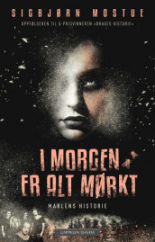 Tomorrow Everything Will Be Dark: Marlen's Story av Sigbjørn Mostue (Innbundet)