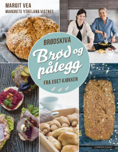 Breads and Spreads av Margit Vea og Margrete Ytreland (Innbundet)