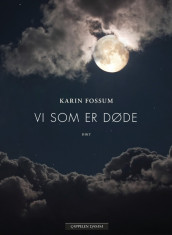 We who are Dead av Karin Fossum (Innbundet)