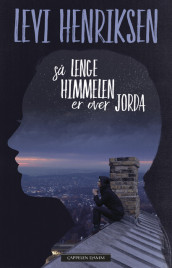 As Long As Heaven Is Above Earth av Levi Henriksen (Innbundet)
