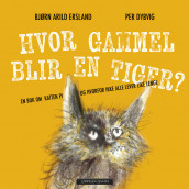 How old can a tiger be? av Bjørn Arild Ersland (Innbundet)