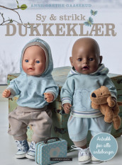SEW AND KNIT DOLL'S CLOTHES av Anne-Grethe Gaaserud (Innbundet)