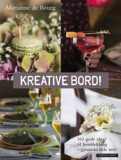 CREATIVE TABLES av Marianne de Bourg (Innbundet)