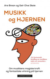 MUSIC AND THE BRAIN av Are Brean og Geir Olve Skeie (Innbundet)