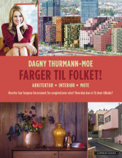 COLORS FOR THE PEOPLE av Dagny Thurmann-Moe (Heftet)