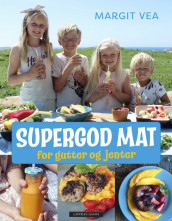 SUPER TASTY FOOD FOR BOYS AND GIRLS av Margit Vea (Innbundet)