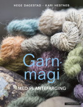 YARN MAGIC WITH PLANT DYES av Hege Dagestad og Kari Hestnes (Innbundet)