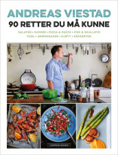 90 DISHES YOU NEED TO BE ABLE TO MAKE av Andreas Viestad (Innbundet)