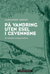 Travels without a Donkey in the Cevennes av Alexander Leborg (Innbundet)