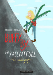 Buffy By is talented av Ingeborg Arvola (Innbundet)
