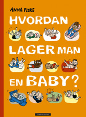 How do you make a baby? av Anna Fiske (Innbundet)
