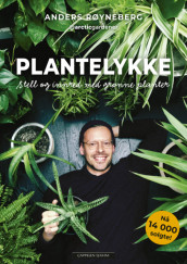 GREEN JOY - CARING FOR, AND FURNISHING WITH PLANTS av Anders Røyneberg (Innbundet)