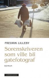 The Magistrate who Wanted to Be a Street Photographer av Fredrik Lilleby (Innbundet)